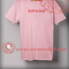 Surf Is Dead Quotes T shirt //Price: $14.50//     #sweatshirt