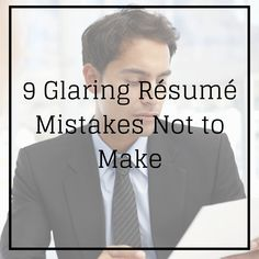 9 Glaring Resume Mistakes Not to Make