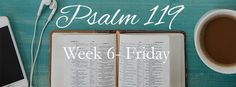 {Friday ~ Week 6} His Righteousness is Forever…