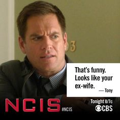 That's funny. Looks like your ex-wife. -Tony>>> best episode ever Best Tv Shows, Favorite Tv Shows, Ncis Season 11, Anthony Dinozzo, Ziva And Tony, Joe Spano, Ncis Tv Series, Gibbs Rules, Ncis Cast