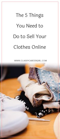 The 5 Things You Need to Do to Sell Your Clothes Online - Classy Career Girl Sell Your Clothes Online, Make Money Online, How To Make Money, Design Guidelines, Branding Your Business, Need Money, Secret To Success, Budget Fashion, Money Matters