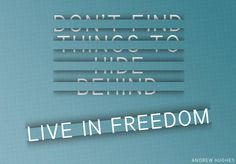 Live in freedom!