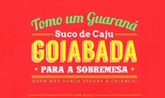 Tomo um guaraná, suco de caju, goiaba para sobremesa. #timmaia