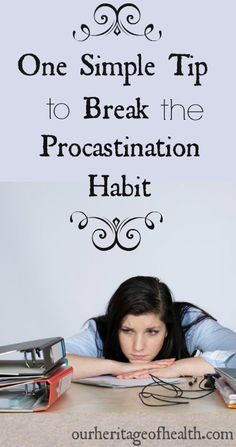 One simple tip to break the procrastination habit - I'm a HUGE procrastinator, and this has been helping me a lot!