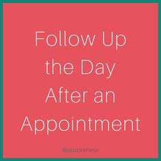 Make sure that the client is feeling tiptop shape - it shows you care and that you want them back.