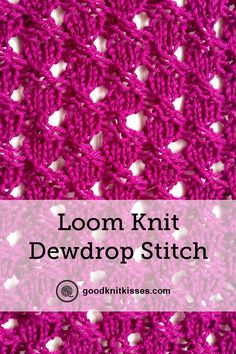 The Easiest Dewdrop Stitch Variations for Loom Knitters Dewdrop stitch. Its a stitch reminiscent of dewdrops and now works up nicely on the loom. Here is a translated stitch pattern called the dewdrop stitch. Round Loom Knitting, Loom Scarf, Loom Knitting Stitches, Loom Knitting Projects, Knifty Knitter, Sock Knitting, Knitting Tutorials, Knitting Machine, Vintage Knitting
