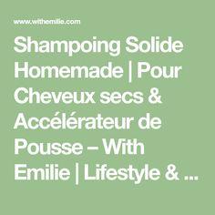 Shampoing Solide Homemade   Pour Cheveux secs & Accélérateur de Pousse – With Emilie   Lifestyle & Beauty Math Equations, Lifestyle, Simple, Diy, Dry Hair, Bricolage, Do It Yourself, Diys