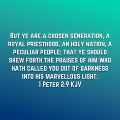 1 Peter But ye are a chosen generation, a royal priesthood, an holy nation, a peculiar people; Scripture Verses, Bible Verses Quotes, Bible Scriptures, Get Closer To God, Inspirational Verses, Bible Knowledge, Gratitude Quotes, Bible Truth, Praise And Worship