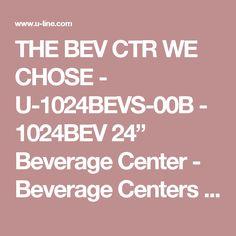 """THE BEV CTR WE CHOSE - U-1024BEVS-00B - 1024BEV 24"""" Beverage Center - Beverage Centers - Products"""