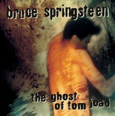 The Ghost Of Tom Joad - 1995