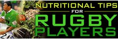 Nutritional Tips For Rugby Players!