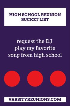 request the DJ play my favorite song from high school • High School Reunion Bucket List from varsityreunions.com