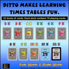 DITTO TIMES TABLES GAMES - 22 decks of cards with this complete collection of fun times tables games with Ditto.DITTO is a fun collection of times tables games. There are TWO decks of cards in four bright colors for each set of times tables.Each deck of cards consists of 76 cards. (52 game cards and 24 action cards)This is the only download that includes the 11X and 12X tables.