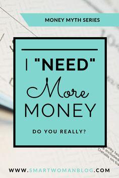 money myth i need more money