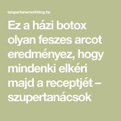 Ez a házi botox olyan feszes arcot eredményez, hogy mindenki elkéri majd a receptjét – szupertanácsok Hair Beauty, Health, Health Care, Cute Hair, Salud