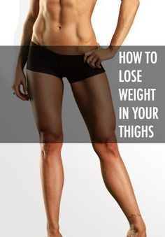 Losing weight in your legs and thighs... Great tips and workouts here!