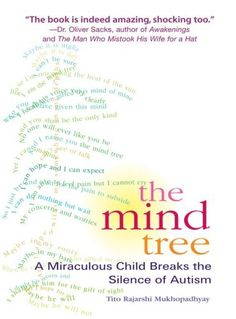 The Mind Tree by Tito Mukhopadhyay, http://www.amazon.com/dp/1594481350/ref=cm_sw_r_pi_dp_-gwPrb1M7Q643