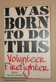 Volunteer Firefighter by DeenasDesign -  - $44.00