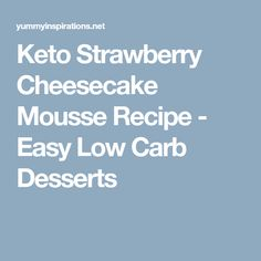Keto Strawberry Cheesecake Mousse Recipe - Easy Low Carb Desserts