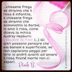 I believe in Pink. Audrey Hepburn.