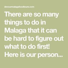 There are so many things to do in Malaga that it can be hard to figure out what to do first! Here is our personal list of the top Malaga attractions. Enjoy!