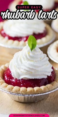 Super Easy Rhubarb Tarts take very little time or effort to make yet they make a fantastic show and a great blast of flavor from the rhubarb!! #rhubarb #tarts #supereasy