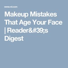 Makeup Mistakes That Age Your Face | Reader's Digest