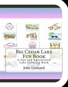 Big Cedar Lake Fun Book: A Fun and Educational Lake Coloring Book