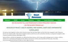 NEW WEBSITE: Our group came together to help citizens become aware that the Smart Meter and all other elecromagnetic radio frequency devices are indeed unsafe. These Electromagnetic devices extend across the world. Now the Navy is using electromagnetic radio frequency warfare testing in Washington State. http://www.smartawareness.org/
