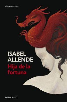 Eliza Sommers es una joven chilena que vive en Valparaíso en 1849, el año en que se descubre oro en California. Su amante, Joaquín Andieta, parte hacia el norte decidido a encontrar fortuna y ella se decide a seguirlo. El viaje infernal, escondida en la cala de un velero, y la búsqueda de su amante en una tierra de hombres solos y prostitutas atraídos por la fiebre del oro, transforman a la joven inocente en una mujer fuera de lo común. I Love Books, Books To Read, My Books, Isabel Allende Books, Daughter Of Fortune, Inktober, Beautiful Cover, Reading Time, Book Lovers