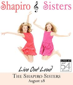 The Shapiro Sisters on August 28. Get tickets at www.54below.com
