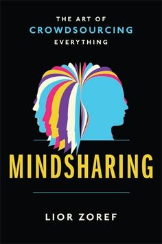 Mindsharing: The Art of Crowdsourcing Everything by Lior Zoref http://www.amazon.com/dp/159184665X/ref=cm_sw_r_pi_dp_V2vqwb08VBC85