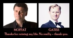 I used to have a life, like you. Then I took a Moffat to the Netflix.