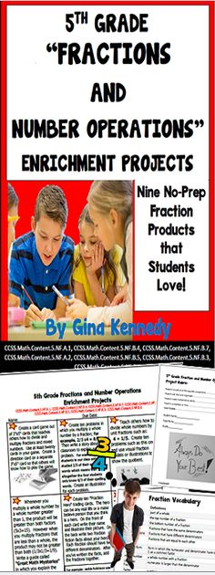 No-prep, 5th Grade Fractions and Operations Enrichment Projects Nine fun projects that range from creating a fraction card game to writing a funny reasonable or non-reasonable fraction book. Students love these projects that are perfect for early finishes, advanced learners or whole class fun! Common Core aligned, great math/writing connections! Vocabulary handout included. Print and go enrichment!$