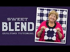 MSQC Tutorial - Sweet Blend Quilt