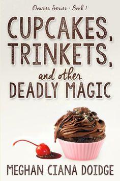 Cupcakes, Trinkets, and Other Deadly Magic (Dowser Series Book 1) by Meghan Ciana Doidge http://www.amazon.com/dp/B00DH5WVV6/ref=cm_sw_r_pi_dp_tsEJvb03TEJYX