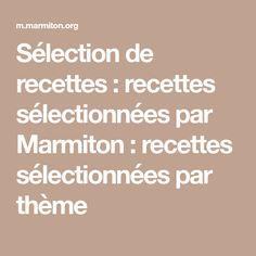 Sélection de recettes : recettes sélectionnées par Marmiton : recettes sélectionnées par thème