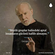 aptal grupları #George Carlin Famous Quotes, Best Quotes, Good Sentences, George Carlin, Good Notes, Meaningful Words, Good Thoughts, Book Recommendations, Cool Words