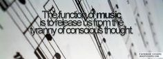 the function of music is to release us from the tyranny of conscious thought - Thomas Beecham