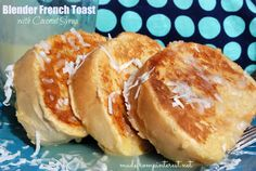 blender-french-toast-coconut-syrup http://www.madefrompinterest.net/2013/02/blender-french-toast-coconut-syrup/