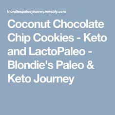 Coconut Chocolate Chip Cookies - Keto and LactoPaleo - Blondie's Paleo & Keto Journey