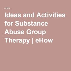 Ideas and Activities for Substance Abuse Group Therapy | eHow