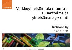 Verkkoyhteisön rakentamisen suunnitelma ja yhteisömanagerointi  16.12.2014 Helsingissä  Kielikone Oy
