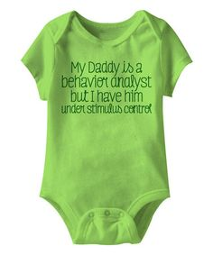 Love this Key Lime 'Daddy Is a Behavioral Analyst' Bodysuit - Infant on #zulily! #zulilyfinds