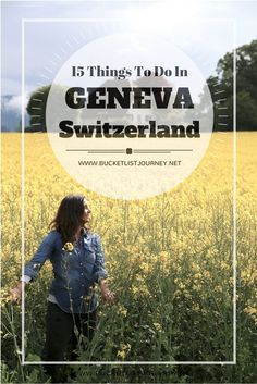Geneva Bucket List: 15 Things to Do in Switzerland's Second Largest City