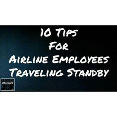 10 Tips For Airline Employees Traveling Standby « Flight Attendant Joe Pilot Wife, Welcome Aboard, Flight Attendant, Travel Style, Storytelling, Travel Inspiration, Travel Tips, Traveling, Writing
