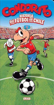 """Comic y Fútbol: """"Condorito, historia del fútbol en Chile"""", de Pepo (Chile, 2013)"""
