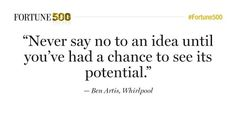 Never say no to an idea