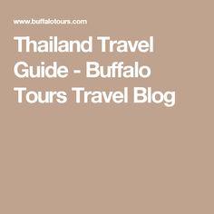 Thailand Travel Guide - Buffalo Tours Travel Blog