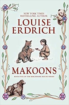 """Read """"Makoons"""" by Louise Erdrich available from Rakuten Kobo. In this award-winning sequel to Chickadee, acclaimed author Louise Erdrich continues her celebrated Birchbark House seri. Library Of Congress, Canadian History, American History, I Love Books, New Books, Library Books, New York Times, Minnesota, Louise Erdrich"""